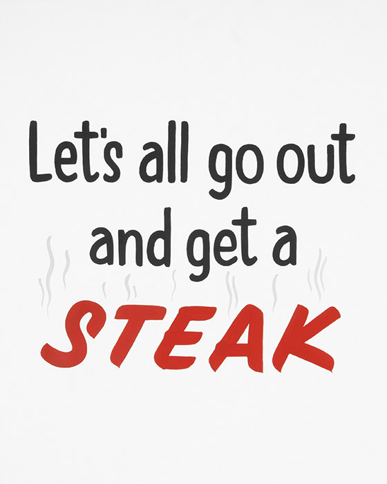 Let's All Go Out and Get a Steak